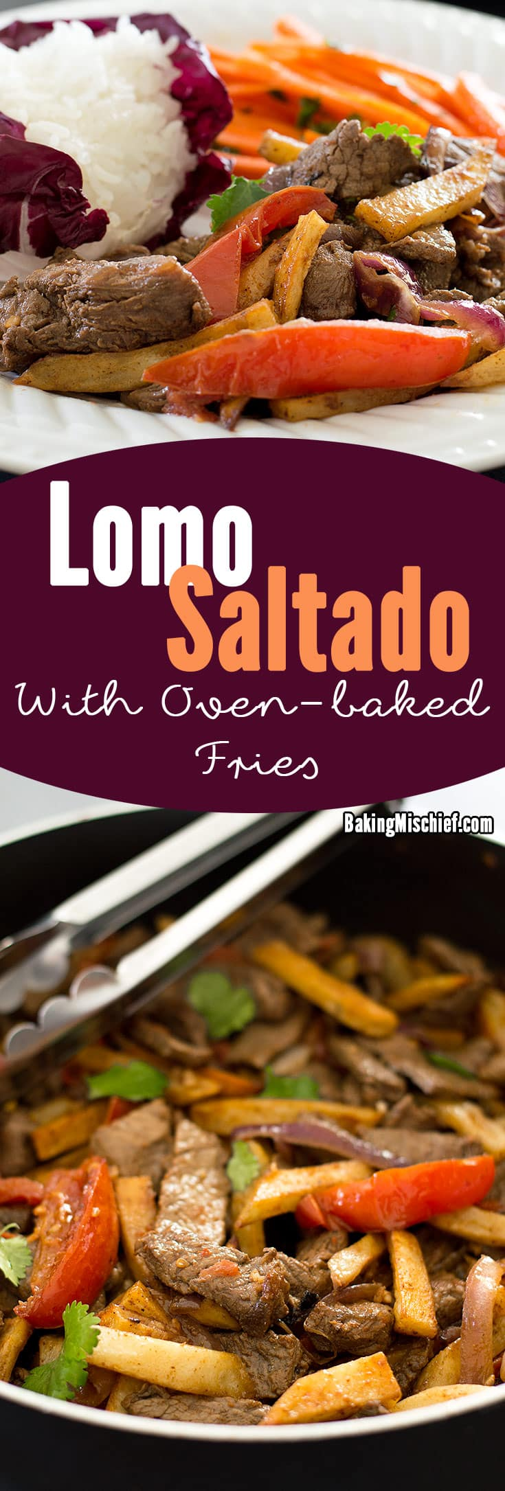 Lomo Saltado: Tender stir-fried beef sirloin, red onions, and tomatoes served with baked french fries and white rice. Carb lovers, you have to try this one! Recipe includes nutritional information. From Baking Mischief.com