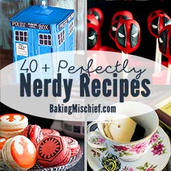 Nerd Month Retrospective and 40+ Perfectly Nerdy Recipes