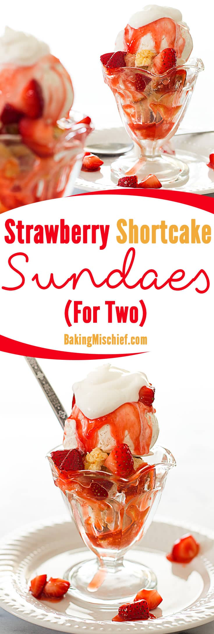Strawberry shortcake sundaes for two, crumbly buttermilk shortcake with vanilla ice cream and an easy and delicious homemade strawberry ice cream topping. This is my very favorite ice cream sundae! Recipe includes nutritional information. From BakingMischief.com