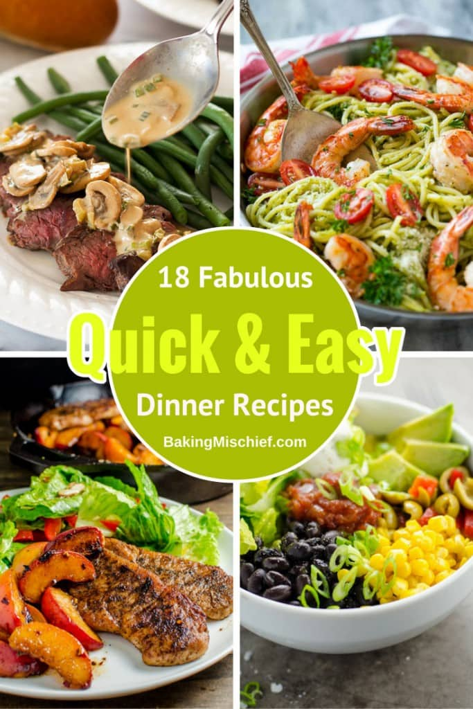18 quick and easy dinner recipes for those nights you need something simply delicious in a hurry.