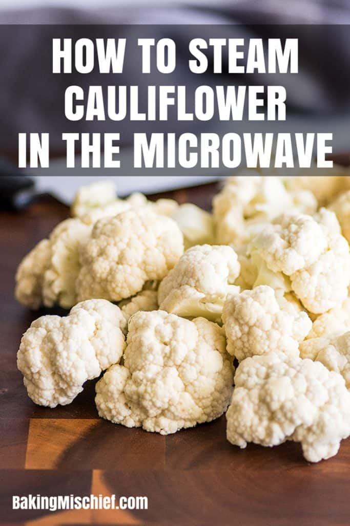 Photo of chopped cauliflower with text: How to Steam Cauliflower in the Microwave.