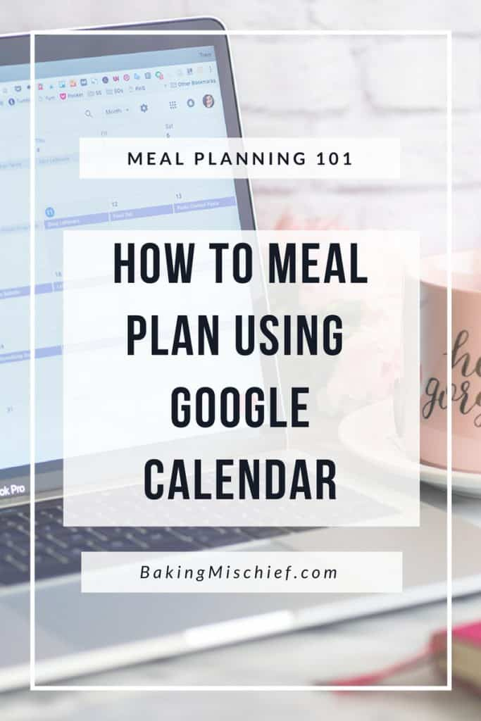 Meal Planing  How To Meal Plan Using Google Calendar  Baking