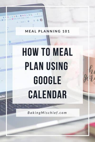 Meal Planing 101: How to Meal Plan Using Google Calendar